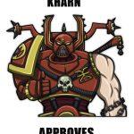 kharn_approves_by_kain_moerder-d6ajtm5.jpg